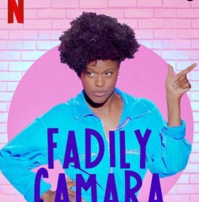 Fadily camara: Plus drole qu ele plus drole de tes copines sur Netflix